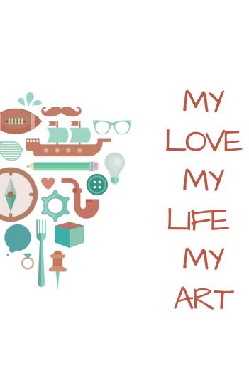 My Love, My Life, My Art